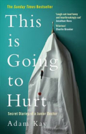 Adam Kay - This is Going to Hurt (Secret Diaries of a Junior Doctor) Tickets - West End
