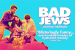 Bad Jews Show Discount