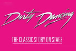 Dirty Dancing The Classic Story on Stage