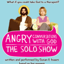 Susan E. Isaacs' Angry Conversations with God to Premiere at Two Roads Theatre
