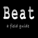 The Field Guide to Beats