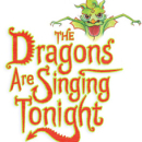 The Dragons Are Singing Tonight to Play Southern Theater