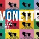 MONETTE: I Love My Life to Premiere at Walkerspace