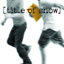 [title of show] receives London premiere at Landor in August