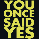 You Once Said Yes (Edinburgh Fringe)