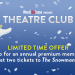 Join the WhatsOnStage Theatre Club and get free tickets