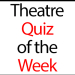 Theatre Quiz of the Week: Wicked, Wee and West End transfers