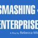 Smashing Enterprises Inc (Greater Manchester Fringe Festival)